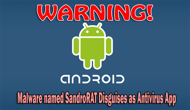 McAfee Warns Android Users about SandroRAT Malware Disguises as Antivirus App