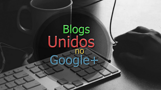 divulgação de blogs no Gooogle+