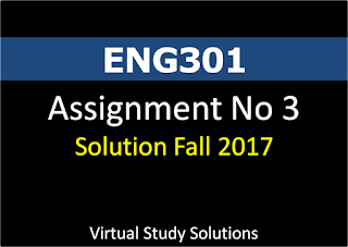 ENG301 Assignment No 2 Solution and discussion Fall 2017