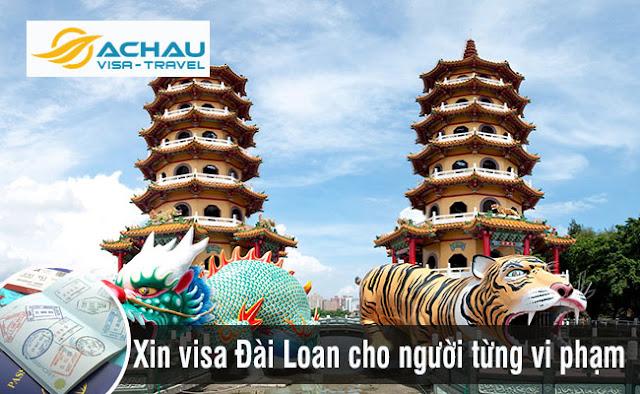Đã từng vi phạm visa có xin visa du lịch Đài Loan được không?