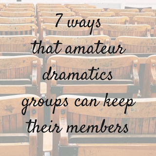 7 ways that amateur dramatics groups can keep their members (happy)