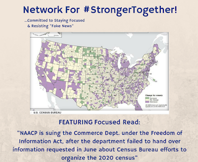 "#StrongerTogether ! ""NAACP sues for information on 2020 Census ~ Under the Freedom of Information Act"""