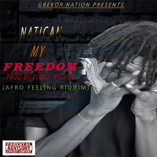 Natican - My Freedom (Prod by Piano Wizard)