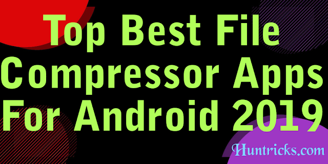 Top Best File Compressor Apps For Android 2019