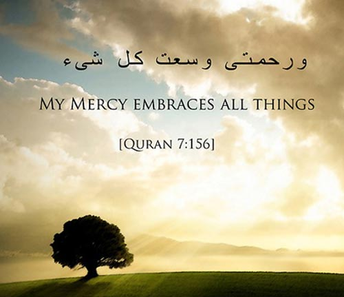My Mercy Embraces All Things - Islamic Quotes