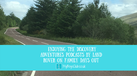 Enjoying The Discovery Adventures Podcast by Land Rover on Family Days Out (AD)