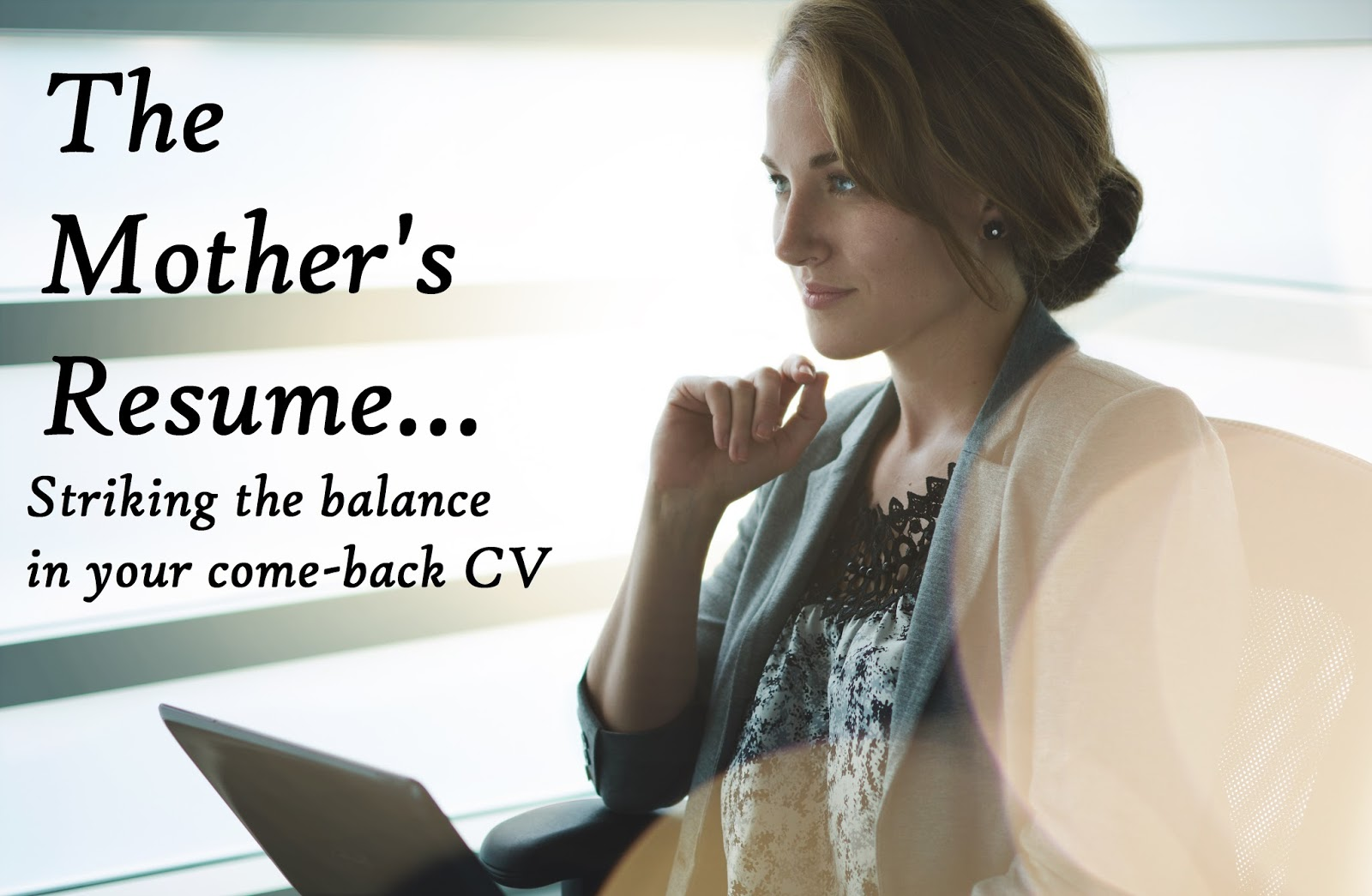 The Mother's Resume - Striking the Balance in your come-back CV