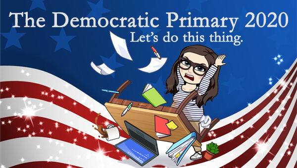 image of a cartoon version of me angrily flipping over a desk, while standing in front of a patriotic stars-and-stripes graphic, to which I've added text reading: 'The Democratic Primary 2020: Let's do this thing.'