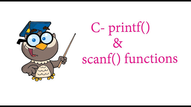 Learn C : What are Printf() and scanf() Functions in C Programmming