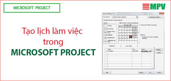 ĐTC- Tạo lịch làm việc trong Microsoft Project