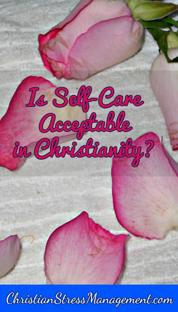 is self care acceptable in Christianity