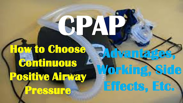 CPAP – How to Choose Continuous Positive Airway Pressure – Advantages, Working, Side Effects, Etc.