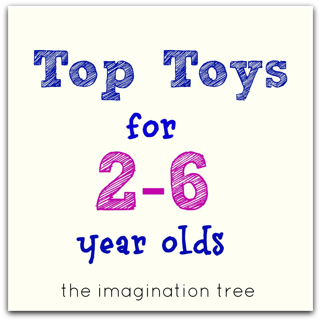 Top Toy List For 2 6 Year Olds The Imagination Tree