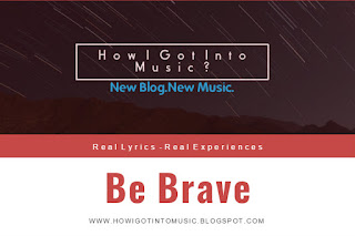 HOWIGOTINTOMUSIC New Song Be Brave By George Hentu