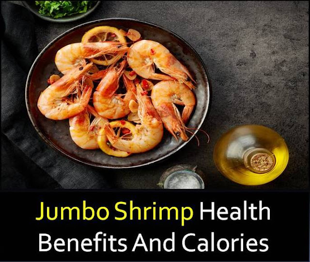 Jumbo shrimp health benefits and calories facts