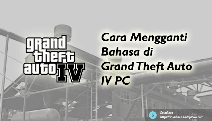 Cara Mengganti Bahasa di Grand Theft Auto IV PC
