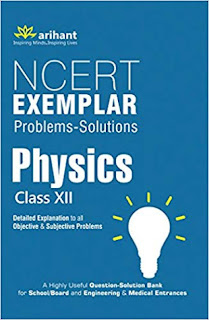 CLASS 12:-EXAMPLAR PROBLEMS IN PHYSICS BY NCERT