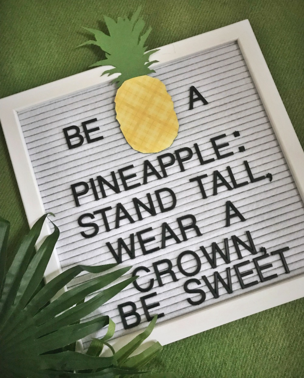 letter board, illustrated faith, quotes and sayings, be a pineapple