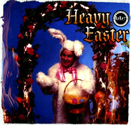 Heavy Easter!