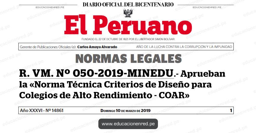 R. VM. Nº 050-2019-MINEDU - Aprueban la «Norma Técnica Criterios de Diseño para Colegios de Alto Rendimiento - COAR» www.minedu.gob.pe