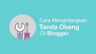 Cara Menghilangkan Icon Obeng Di Blog