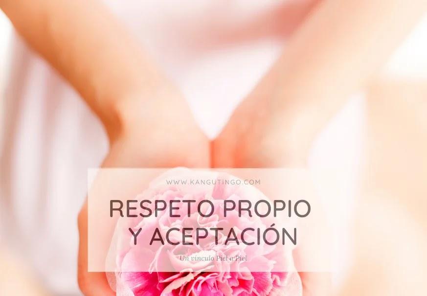RESPETO PROPIO Y ACEPTACIÓN