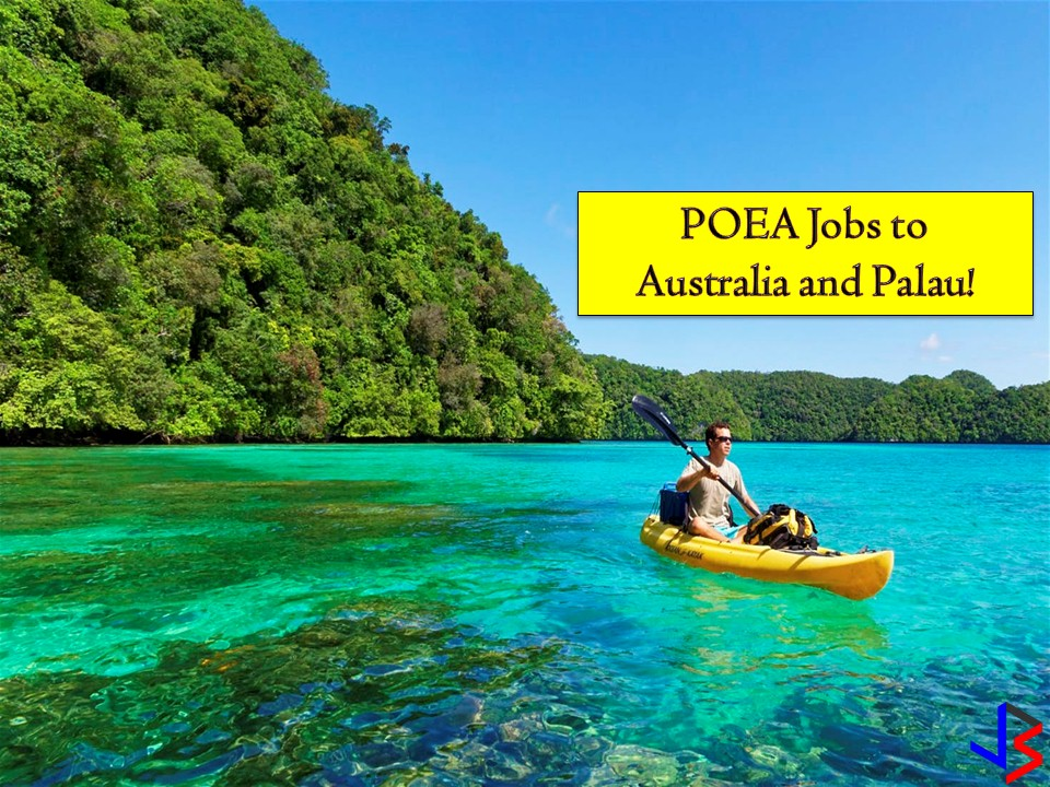 Australia is one of the countries many Filipinos hope to work for. If you're one of those who has an Australian dream, this may be your chance to work in that beautiful country. The following are job order for Australia from Philippine Overseas Employment Administration (POEA), together with job orders to Palau, a beautiful island country located in the western Pacific Ocean!  Jbsolis.net is NOT a recruitment agency and we are NOT processing nor accepting applications for jobs abroad. All information in this article is taken from the website of POEA — www.poea.gov.ph for general purposes only. Recruitment agencies are being linked to each job orders so that interested applicants may know where to coordinate and apply for their desired position.  Interested applicant may double-check the job orders as well as the licensed of the hiring recruitment agencies in POEA website to make sure everything is legal.