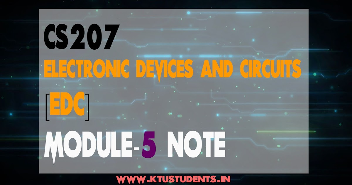Electronic Devices and Circuits CS207 Note-Module 5 | KTU Students