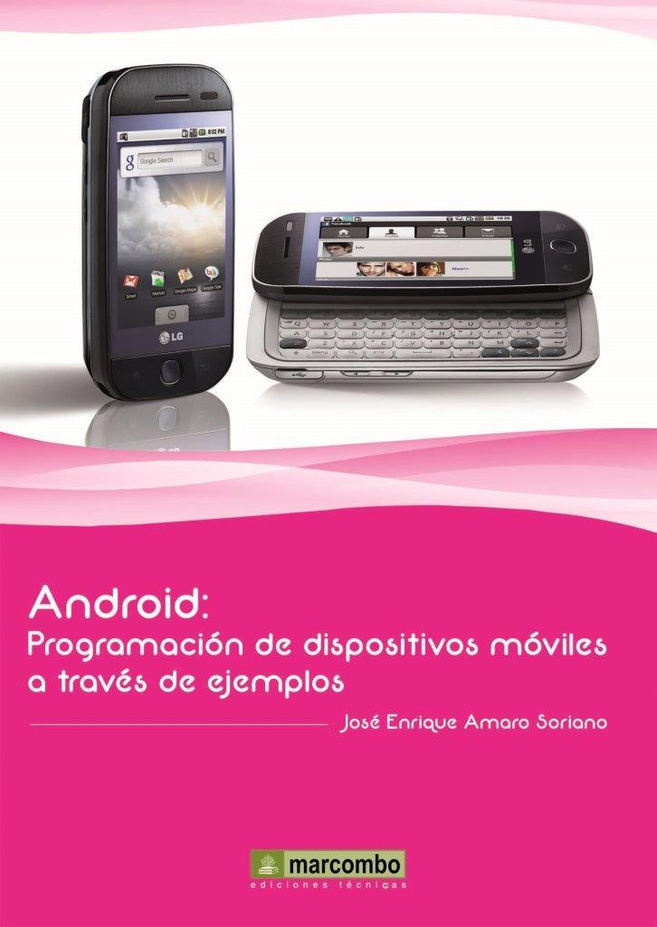 Android: Programación de dispositivos móviles a través de ejemplos – José Enrique Amaro Soriano