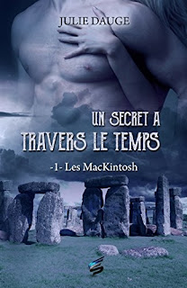 Les MacKintosh, Tome 1, Un secret à travers le temps par Julie Dauge