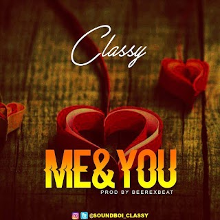 Music: Classy - Me & You