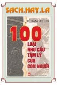 100 Nhu Cầu Tâm Lý Con Người - Tế Đằng Dũng