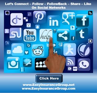EasyInsuranceGroup.net Let's Connect On Social Networks - Twitter - Facebook - Linkedin - G+ - Instagram - Pinterest - Tumbler - More!