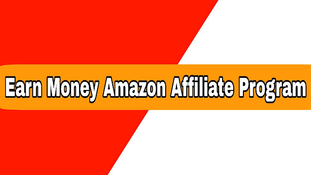 Earn Mony amazon affiliate program