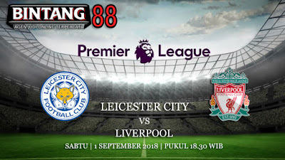 Prediksi Leicester City Vs Liverpool 1 September 2018