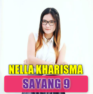 Nella Kharisma, 2018, Dangdut Koplo, Download Lagu Nella Kharisma Sayang 9 Mp3 (6.44MB) Dangdut Koplo 2018