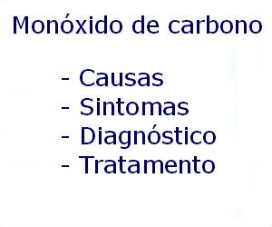Envenenamento por monóxido de carbono causas sintomas diagnóstico tratamento prevenção riscos complicações