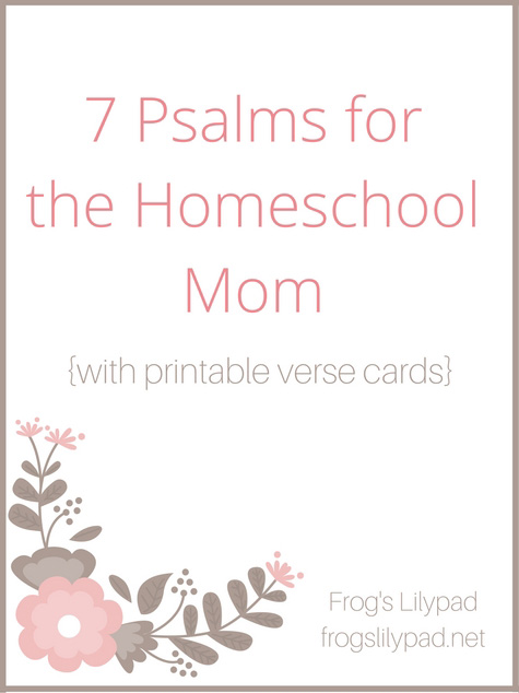 Frog's Lilypad: 7 Psalms for the Homeschool Mom
