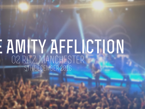 LIVE REVIEW: THE AMITY AFFLICTION, O2 RITZ MANCHESTER // 5TH DECEMBER 2016