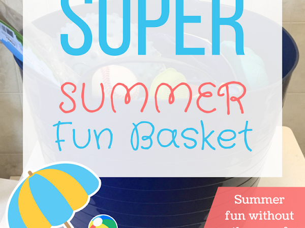 Summer Vacation Series #1- The Super Summer Fun Basket!
