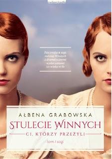 """""""Stulecie Winnych. Ci, którzy przeżyli"""" Ałbena Grabowska"""
