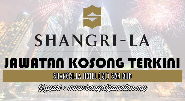 Jawatan Kosong Terkini 2017 di Shangri-La Hotel (KL) Sdn Bhd