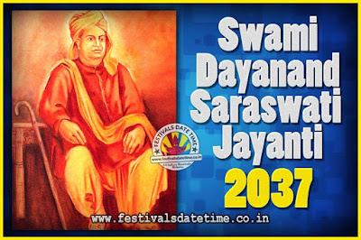 2037 Swami Dayanand Saraswati Jayanti Date & Time, 2037 Swami Dayanand Saraswati Jayanti Calendar