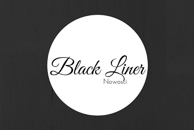czerwcowe nowości black liner