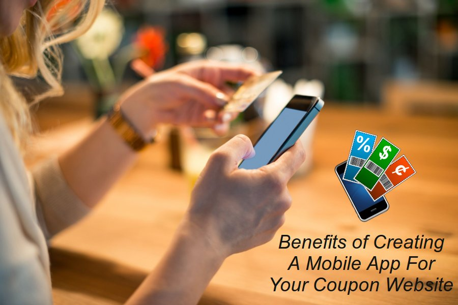 Benefits of creating a mobile app for your coupon website