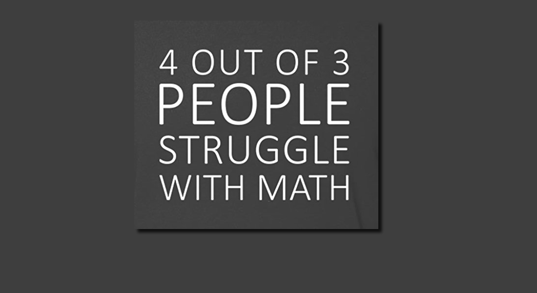 Four out of three people have trouble with Math - LOL