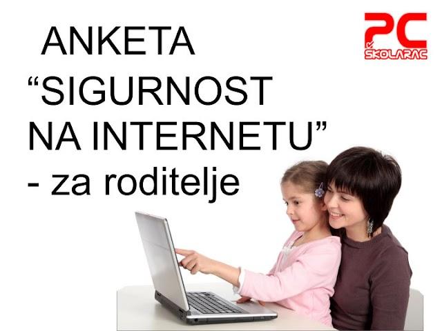 """ANKETA """"SIGURNOST NA INTERNETU"""" - ZA RODITELJE"""