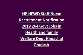 HP HFWD Staff Nurse Recruitment Notification 2019 264 Govt Jobs in Health and family Welfare Dept Himachal Pradesh