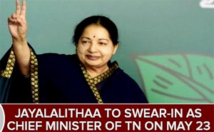Jayalalithaa To Swear-in as Chief Minister Of TN on May 23
