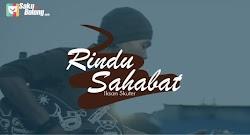 Lirik Lagu Iksan Skuter - Rindu Sahabat